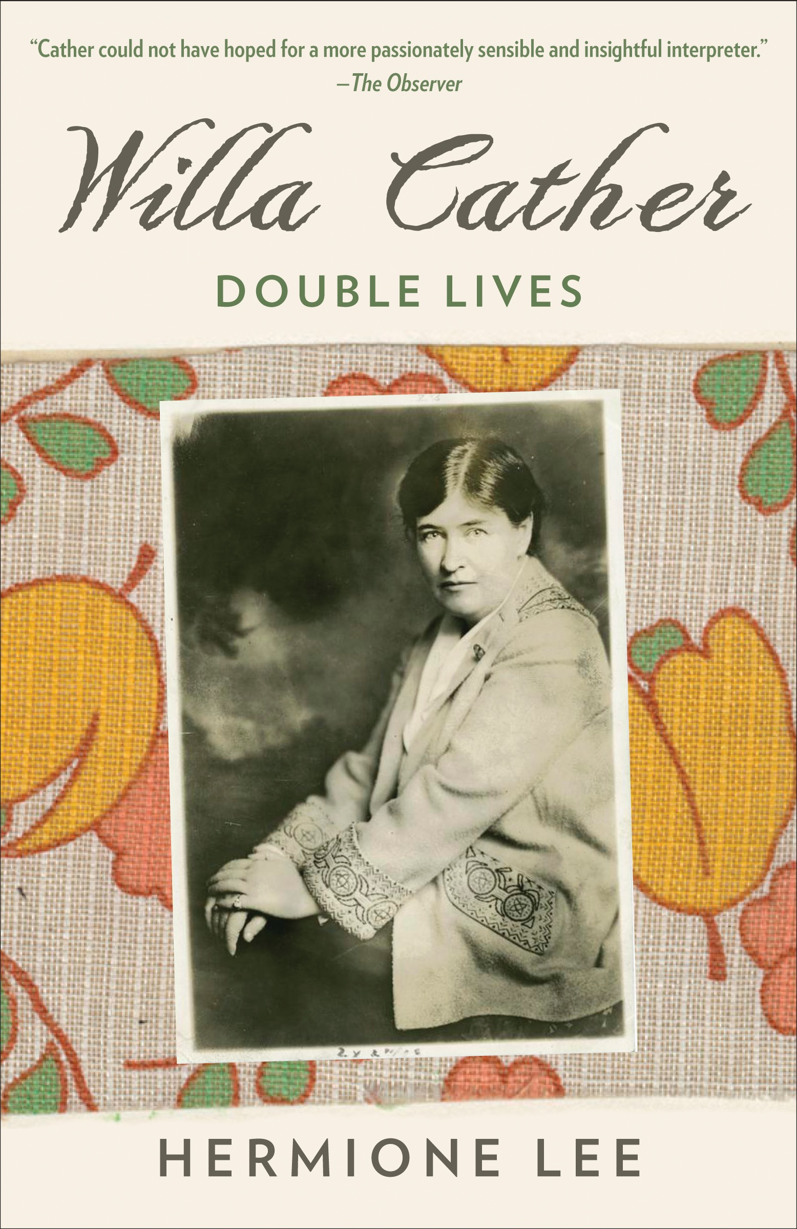 Willa Cather by Hermione Lee, Published by Vintage 2017